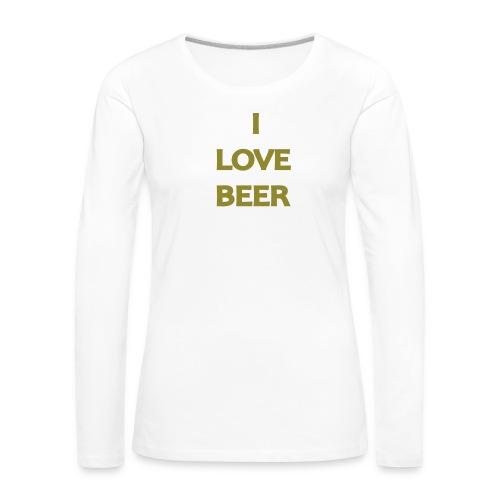 I LOVE BEER - Maglietta Premium a manica lunga da donna