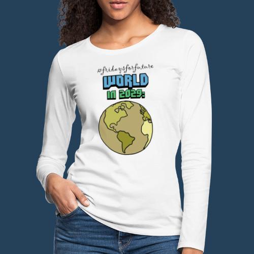 World in 2029 #fridaysforfuture #timetravelcontest - Frauen Premium Langarmshirt