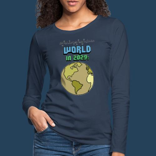 World in 2029 #fridaysforfuture #timetravelcontest - Frauen Premium Langarmshirt