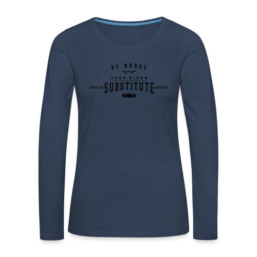 be brave - Koszulka damska Premium z długim rękawem