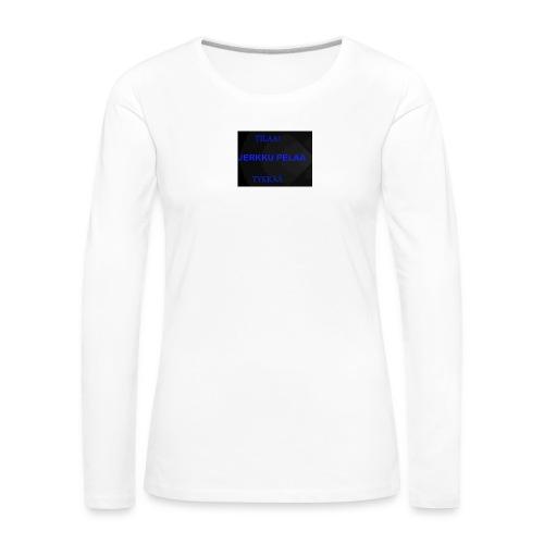 jerkku - Naisten premium pitkähihainen t-paita