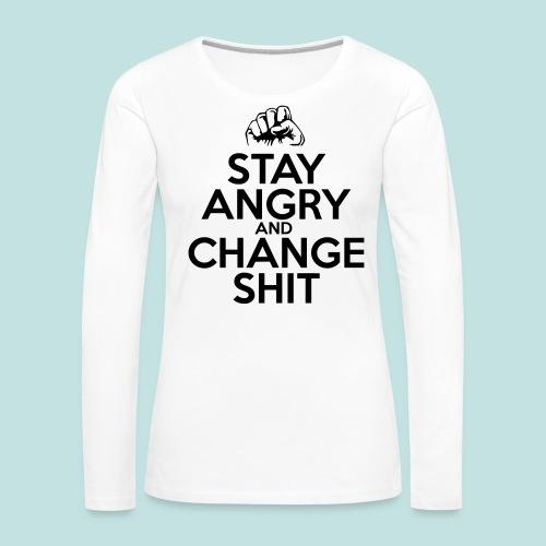 Stay Angry - Women's Premium Longsleeve Shirt