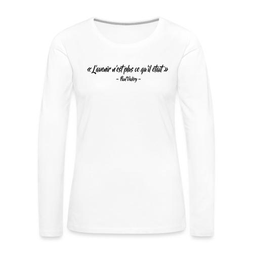 L'avenir n'est plus ce qu'il était - T-shirt manches longues Premium Femme