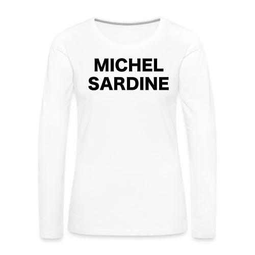 michel sardine - T-shirt manches longues Premium Femme