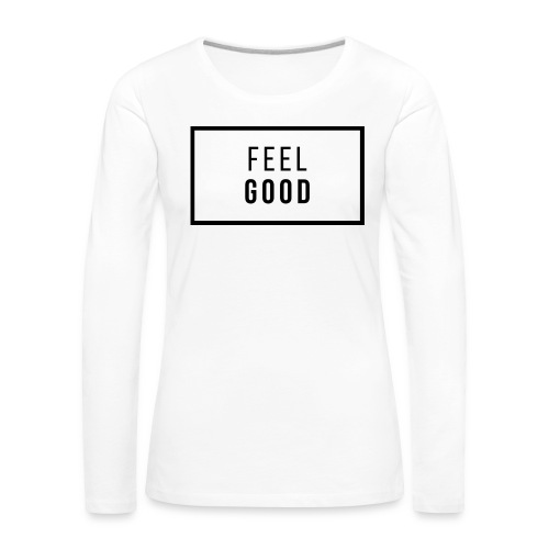FEEL GOOD - Långärmad premium-T-shirt dam
