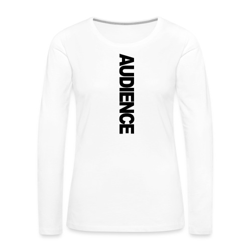 audienceiphonevertical - Women's Premium Longsleeve Shirt