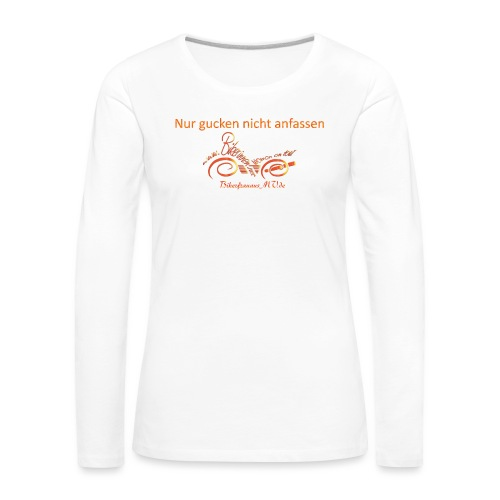 nur gucken - Frauen Premium Langarmshirt