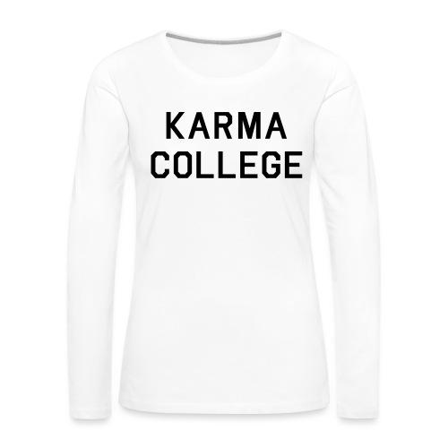 KARMA COLLEGE - Keep your hate to yourself. - Women's Premium Longsleeve Shirt