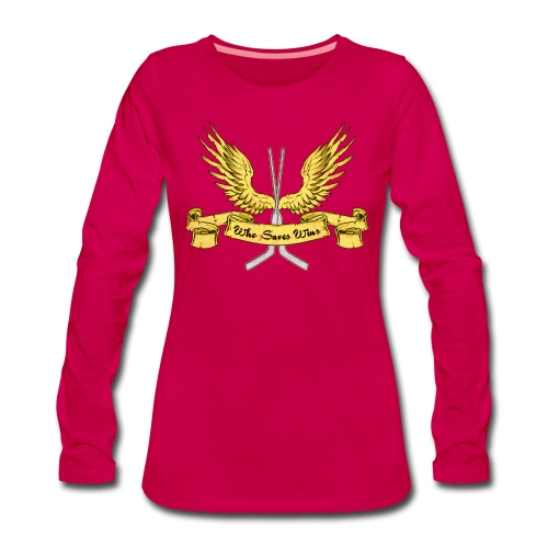 Who Saves Wins, Hockey Goalie - Women's Premium Longsleeve Shirt