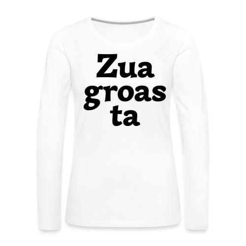 Zuagroasta - Frauen Premium Langarmshirt