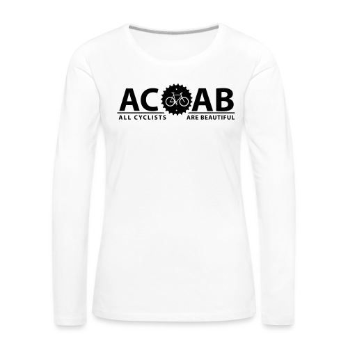 ACAB All Cyclists Are Beautiful T-Shirts - Frauen Premium Langarmshirt