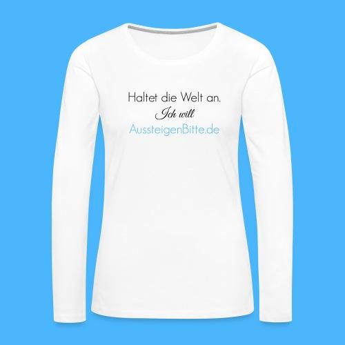 Haltet die Welt an Link - Frauen Premium Langarmshirt