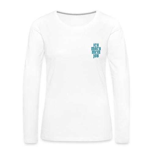 ichmachmeinjob - Frauen Premium Langarmshirt