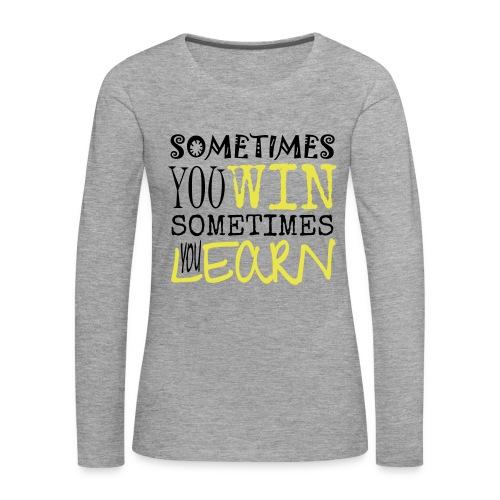 SOMETIMES - Frauen Premium Langarmshirt