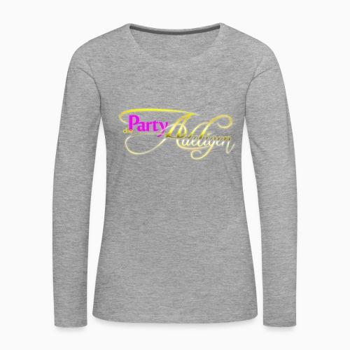 Die PartyAdeligen - Frauen Premium Langarmshirt