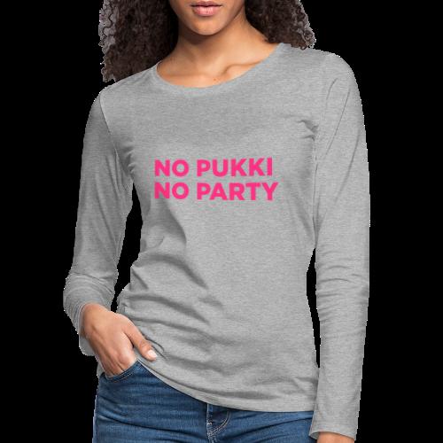 No Pukki, no party - Naisten premium pitkähihainen t-paita