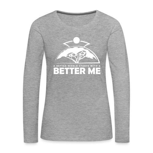 Better Me - White - Women's Premium Longsleeve Shirt