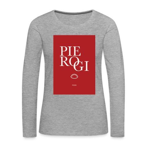 Limited Edition PIEROGI - Frauen Premium Langarmshirt