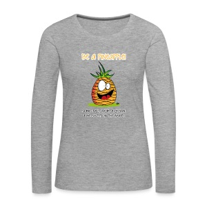be a pineapple ;) - Frauen Premium Langarmshirt