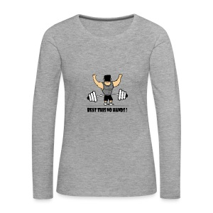 BEAT THIS NO HANDS ! - Women's Premium Longsleeve Shirt
