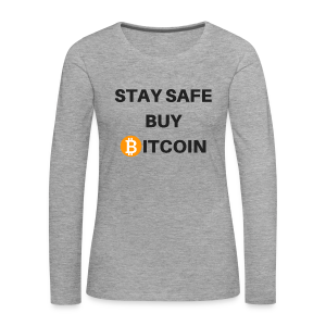 stay safe buy bitcoin - Frauen Premium Langarmshirt