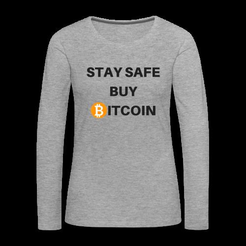 stay safe buy bitcoin - Frauen Premium Langarmshirt