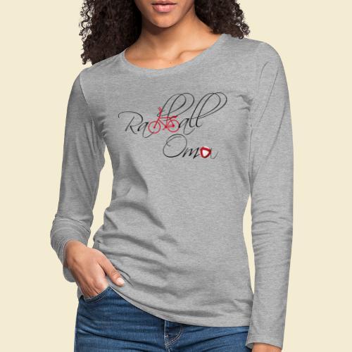 Radball | Oma - Frauen Premium Langarmshirt
