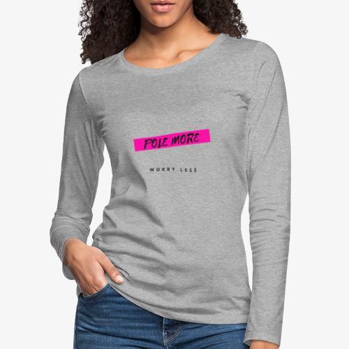 POLE MORE - Maglietta Premium a manica lunga da donna