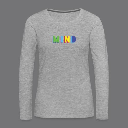 MIND Tee Shirts - Women's Premium Longsleeve Shirt