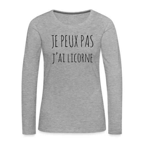 Je peux pas j'ai Licorne - T-shirt manches longues Premium Femme