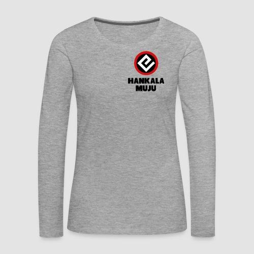 Hankala muju - Naisten premium pitkähihainen t-paita