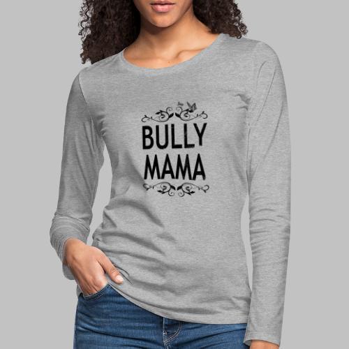 Stolze Bully Mama - Motiv mit Schmetterling - Frauen Premium Langarmshirt
