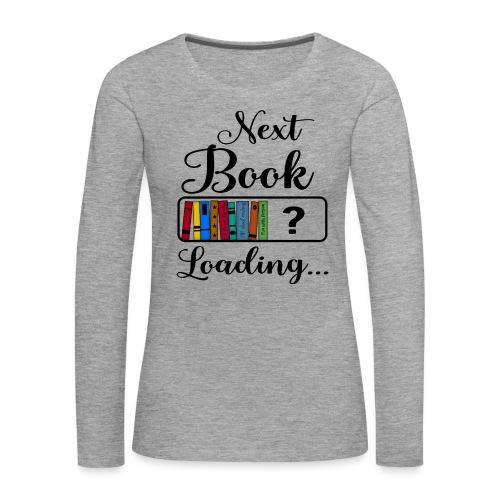 Hobby Lesen Bücher Nerd Ladebalken Book Loading - Frauen Premium Langarmshirt