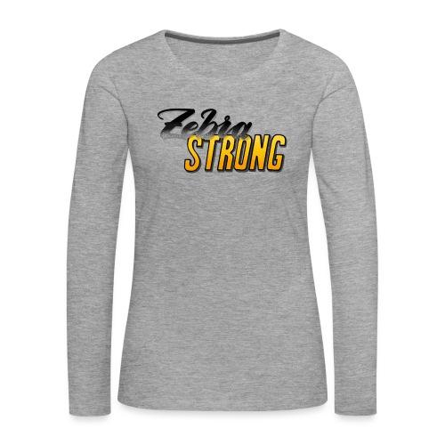 Zebra Strong - Frauen Premium Langarmshirt