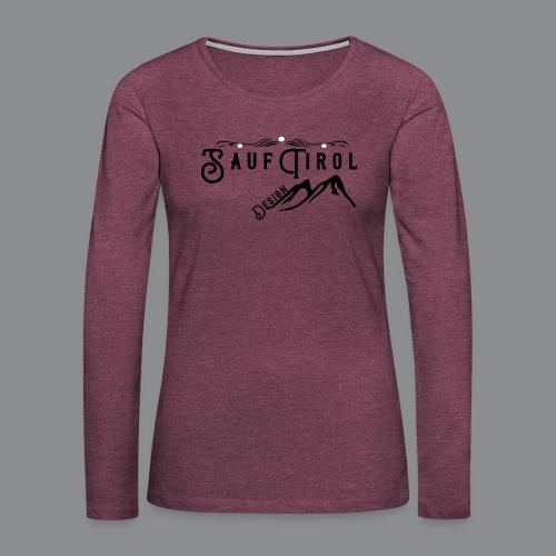 Sauftirol Design - Frauen Premium Langarmshirt