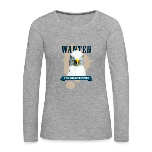 WANTED - Fischbrötchendieb - Frauen Premium Langarmshirt