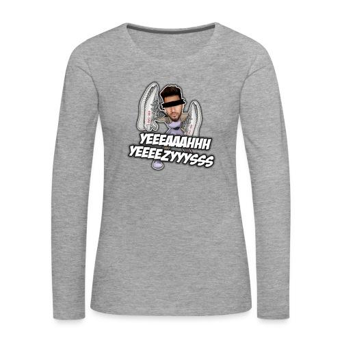 Yeah Yeezys! - Frauen Premium Langarmshirt
