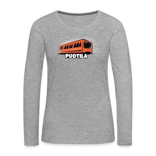 03-PUOTILAN METRO - Tekstiilit ja lahjat - Naisten premium pitkähihainen t-paita