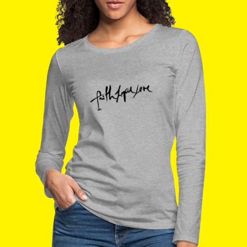 Faith Hope Love - Women's Premium Longsleeve Shirt