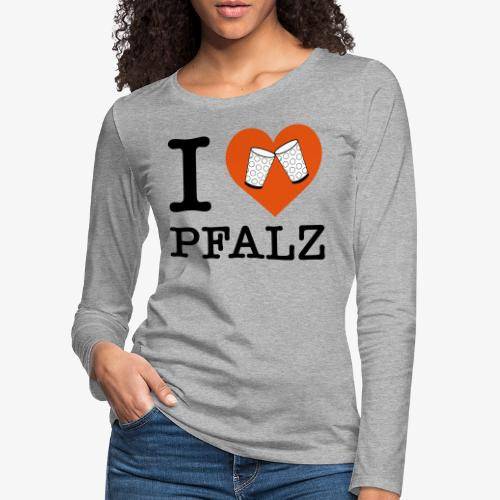I love Pfalz – Dubbeglas - Frauen Premium Langarmshirt