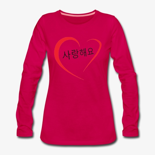 Saranghaeyo (je t'aime en coréen) - T-shirt manches longues Premium Femme
