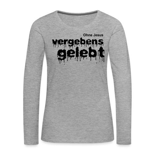Vergebens gelebt (JESUS shirts) - Frauen Premium Langarmshirt