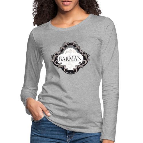 BARMAN CLASSIQUE by Florian VIRIOT - T-shirt manches longues Premium Femme