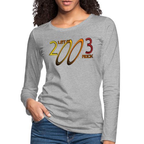 Let it Rock 2003 - Frauen Premium Langarmshirt