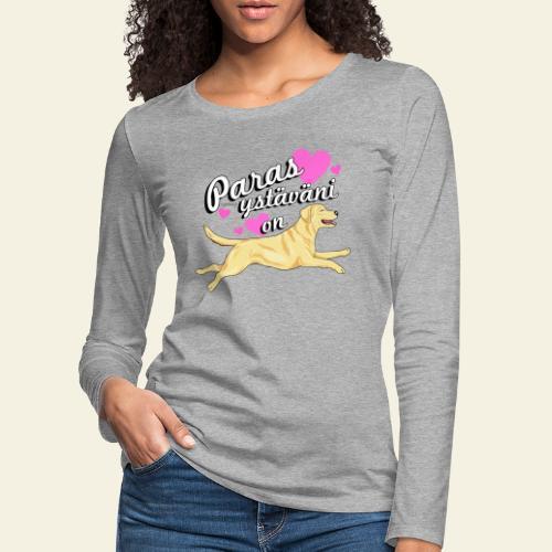 Labbis Ystäväni 3 - Naisten premium pitkähihainen t-paita