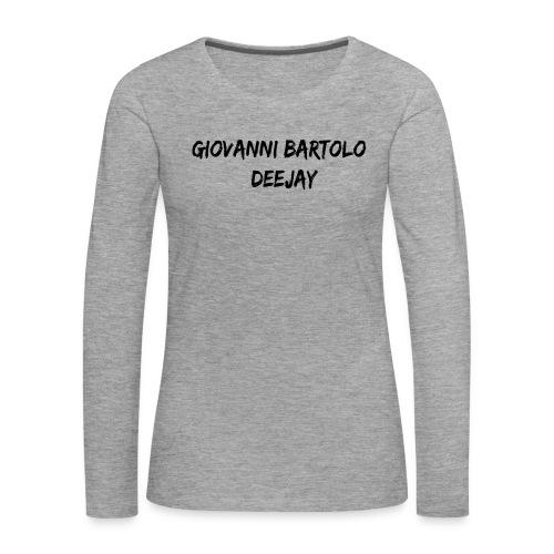 Giovanni Bartolo DJ - Maglietta Premium a manica lunga da donna