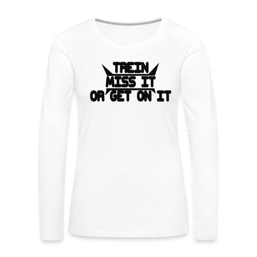 MISS-HIT - Naisten premium pitkähihainen t-paita