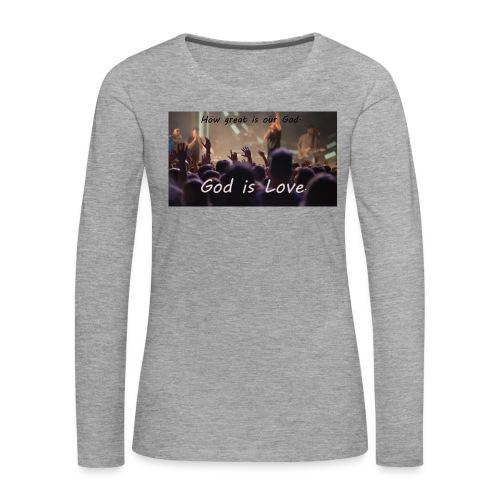 GOD is LOVE. - Frauen Premium Langarmshirt