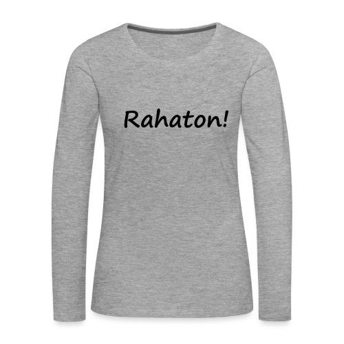 Rahaton! - Naisten premium pitkähihainen t-paita