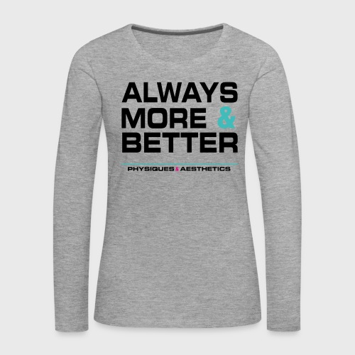 ALWAYS MORE AND BETTER - Camiseta de manga larga premium mujer